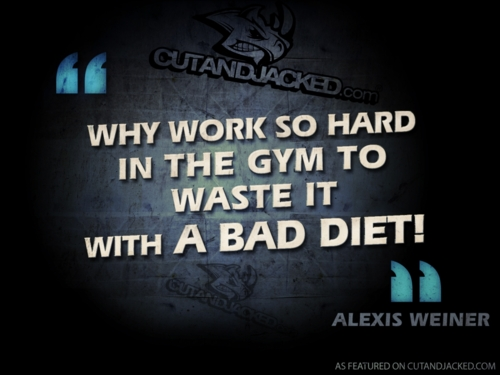 don't waste it with a bad diet