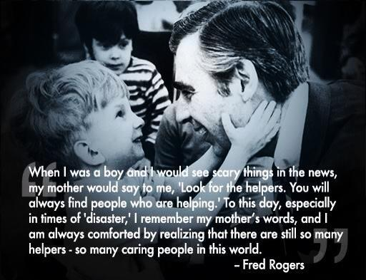 "Mr Rogers' wise words: ""Look for the helpers."""