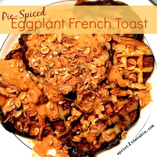 Pie-Spiced Eggplant French Toast