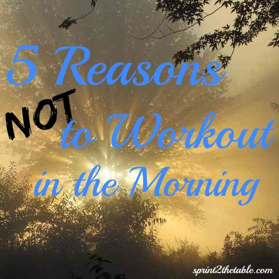 5 Reasons NOT to Workout in the Morning