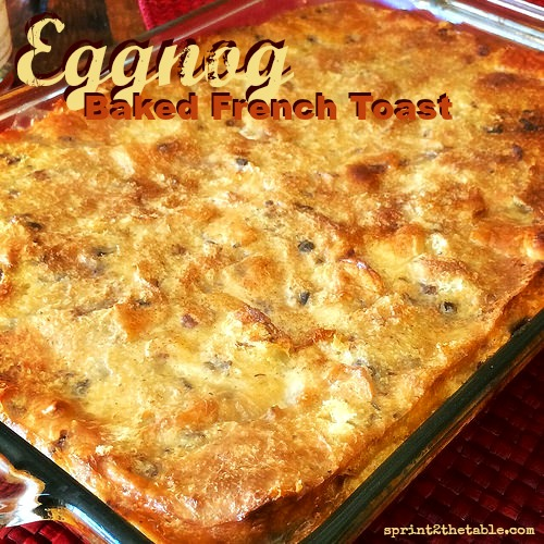 Eggnog Baked French Toast