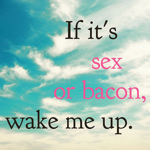 Sex or Bacon