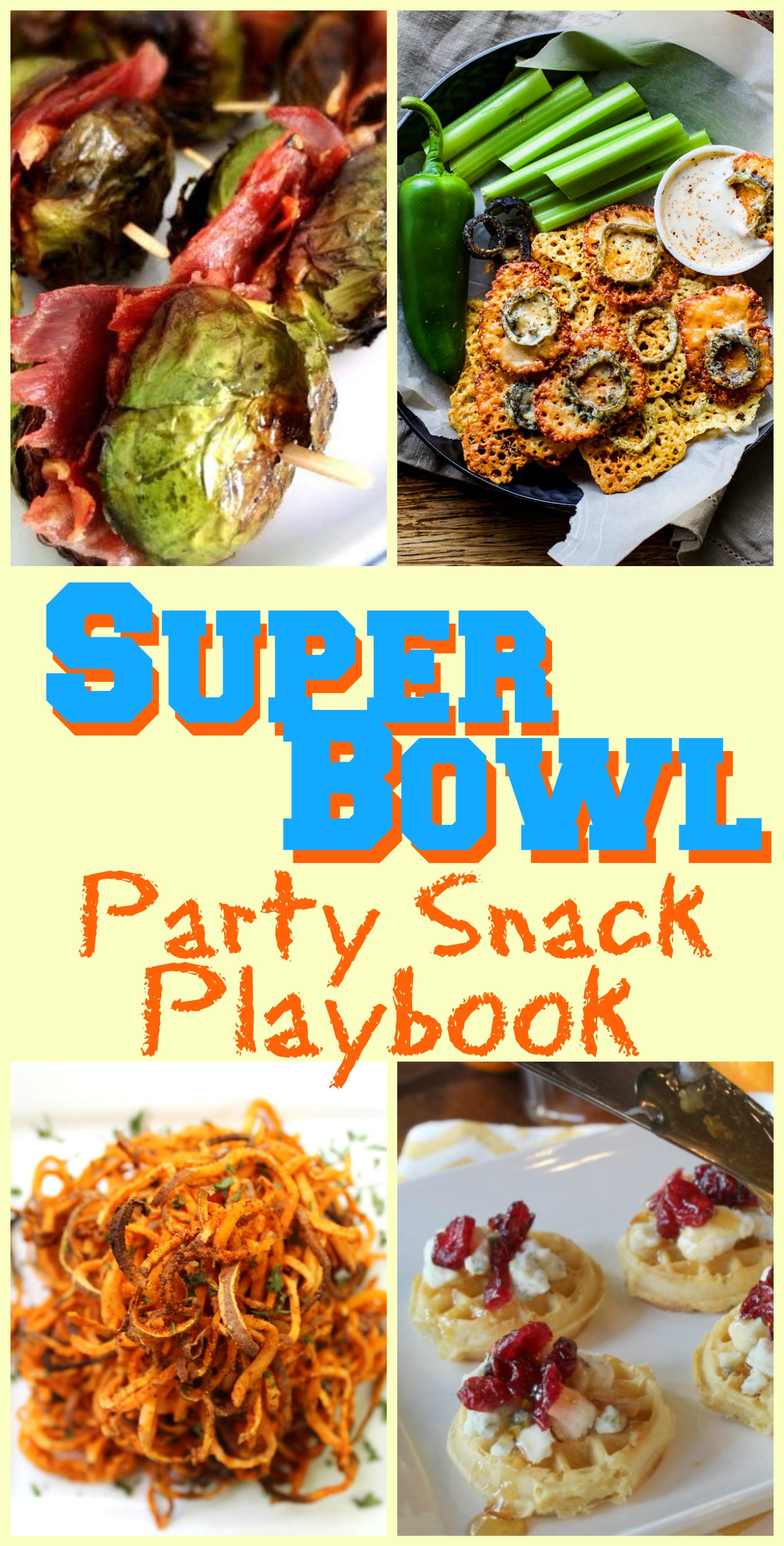 Super Bowl Party Snack Playbook - super easy and (mostly) healthy!