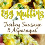 Egg muffins with turkey sausage and asparagus are easy to make and even easier to eat! They can be made ahead of time and reheated for the perfect grab and go breakfast.