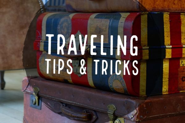 Traveling Tips and Tricks