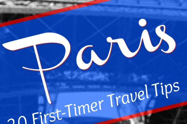 Paris: 20 First-Timer Travel Tips