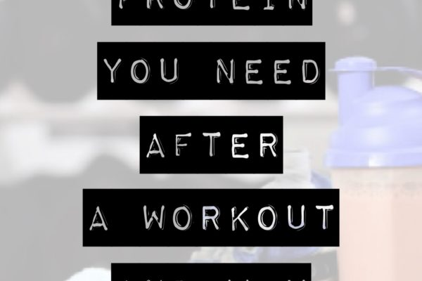 How Much Protein You Need After a Workout & Why