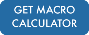 Get your FREE Macro Calculator!