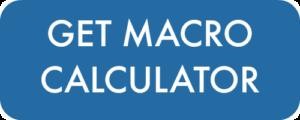 Get your FREE Macro Calculator